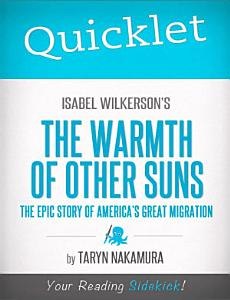 Quicklet on Isabel Wilkerson's The Warmth of Other Suns: The Epic Story of America's Great Migration Book