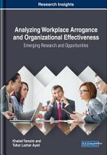 Analyzing Workplace Arrogance and Organizational Effectiveness  Emerging Research and Opportunities PDF