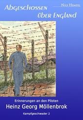 Abgeschossen über England: Erinnerungen an den Piloten Heinz Georg Möllenbrok, Kampfgeschwader 2