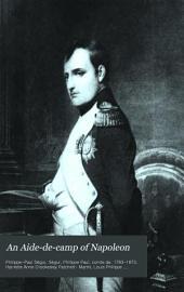 An Aide-de-camp of Napoleon : Memoirs of General Count de Ségur of the French Academy