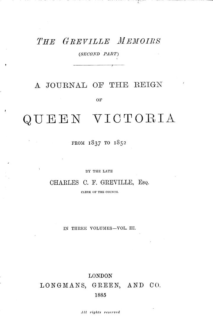 The Greville Memoirs: A journal of the reign of Queen Victoria from 1837 to 1852