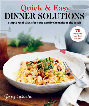 Quick   Easy Dinner Solutions