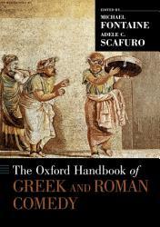 The Oxford Handbook Of Greek And Roman Comedy Book PDF