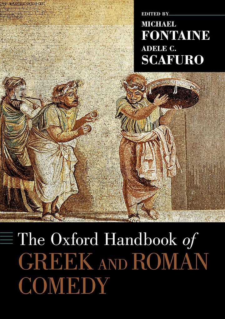 The Oxford Handbook of Greek and Roman Comedy