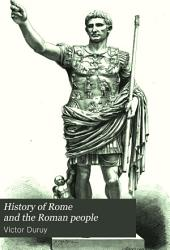 History of Rome and the Roman People: From Its Origin to the Establishment of the Christian Empire, Volume 4, Issue 1