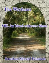 The Wayfarers Viii - An Island Without a Shore