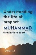 Understanding the Life of Prophet Muhammad  PBUH