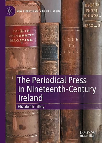 The Periodical Press in Nineteenth-Century Ireland