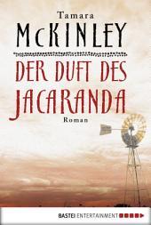 Der Duft des Jacaranda: Roman