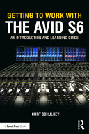Getting to Work with the Avid S6