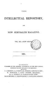 The Intellectual repository for the New Church. (July/Sept. 1817). [Continued as] The Intellectual repository and New Jerusalem magazine. Enlarged ser