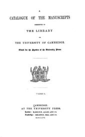 A Catalogue of the Manuscripts Preserved in the Library of the University of Cambridge: Ed. for the Syndics of the University Press, Volume 2