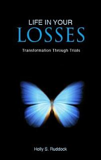 Life in Your Losses Book