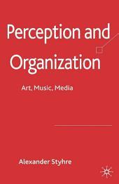 Perception and Organization: Art, Music, Media
