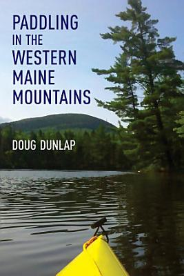 Paddling in the Western Maine Mountains