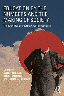 Education by the Numbers and the Making of Society PDF