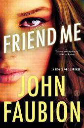 Friend Me: A Novel of Suspense