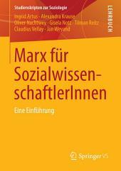 Marx für SozialwissenschaftlerInnen: Eine Einführung