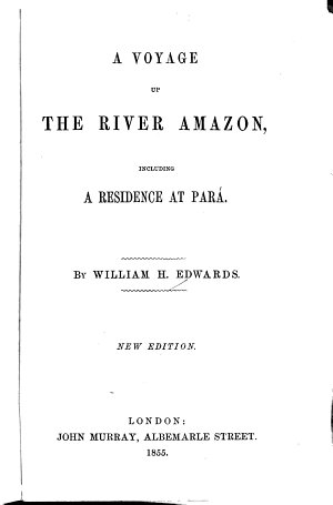 A Voyage Up the River Amazon  Including a Residence at Par