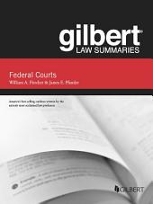 Gilbert Law Summaries on Federal Courts, 5th: Edition 5