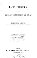 Happy Evenings; Or, The Literary Institution at Home