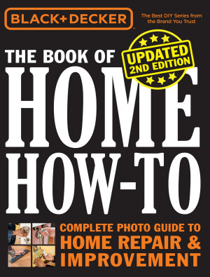 Black   Decker The Book of Home How to  Updated 2nd Edition PDF