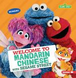 Welcome to Mandarin Chinese with Sesame Street (R)