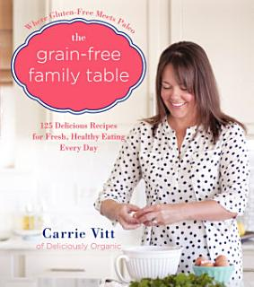 The Grain Free Family Table Book