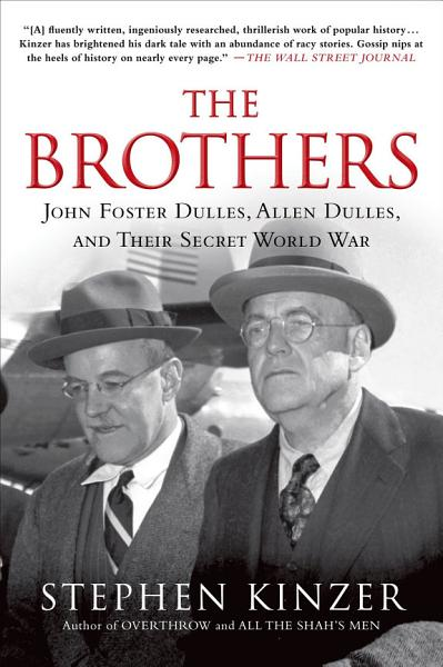 Download The Brothers  John Foster Dulles  Allen Dulles  and Their Secret World War Book