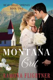 Montana Grit: Bear Grass Springs, Book Two