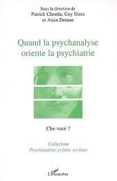 Quand la psychanalyse oriente la psychiatrie