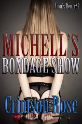 Michelle's Bondage Show