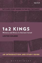 1 & 2 Kings: An Introduction and Study Guide: History and Story in Ancient Israel