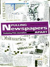 Pulling Newspapers Apart: Analysing Print Journalism