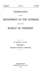 Investigation of the Department of the Interior and of the Bureau of Forestry: Hearings before Committee