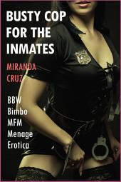 Curvy Cop for the Inmates (BBW Bimbo Menage MFM Erotica)