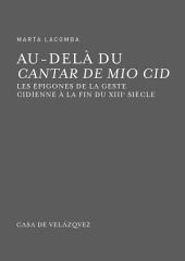 Au-delà du Cantar de Mio Cid: les épigones de la geste cidienne à la fin du XIIIe siècle