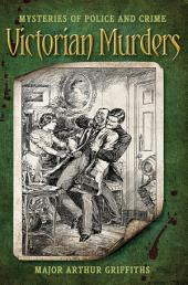 Victorian Murders: Mysteries of Police & Crime
