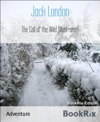 The Call Of The Wild Illustrated  Book PDF