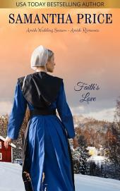 Faith's Love: Amish Wedding Season Book 3: Amish Romance