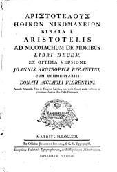 Aristotelis Ad Nicomachum De moribus libri decem