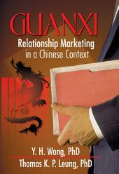 Guanxi: Relationship Marketing in a Chinese Context