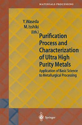 Purification Process and Characterization of Ultra High Purity Metals