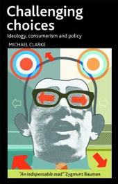 Challenging choices: Ideology, consumerism and policy