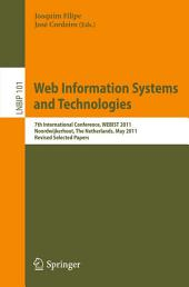 Web Information Systems and Technologies: 7th International Conference, WEBIST 2011, Noordwijkerhout, The Netherlands, May 6-9, 2011, Revised Selected Papers