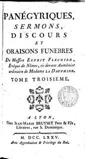 Panégyriques, sermons, discours et oraisons funèbres: Volume3