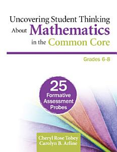 Uncovering Student Thinking About Mathematics in the Common Core  Grades 6 8 PDF