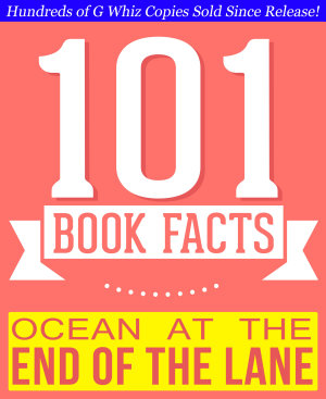 Ocean at the End of the Lane   101 Amazingly True Facts You Didn t Know PDF