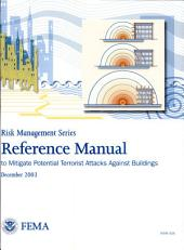 Reference Manual To Mitigate Potential Terrorist Attacks Against Buildings