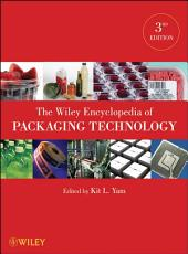 The Wiley Encyclopedia of Packaging Technology: Edition 3